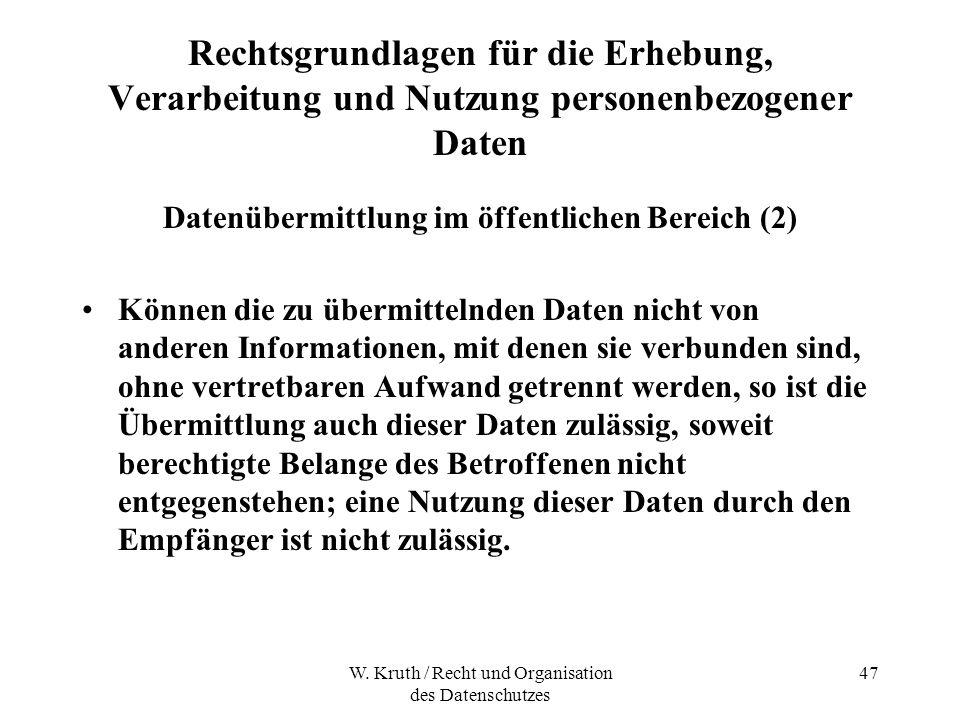 W. Kruth / Recht und Organisation des Datenschutzes 47 Rechtsgrundlagen für die Erhebung, Verarbeitung und Nutzung personenbezogener Daten Datenübermi