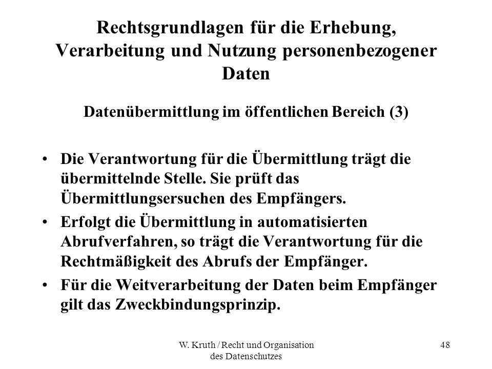 W. Kruth / Recht und Organisation des Datenschutzes 48 Rechtsgrundlagen für die Erhebung, Verarbeitung und Nutzung personenbezogener Daten Datenübermi