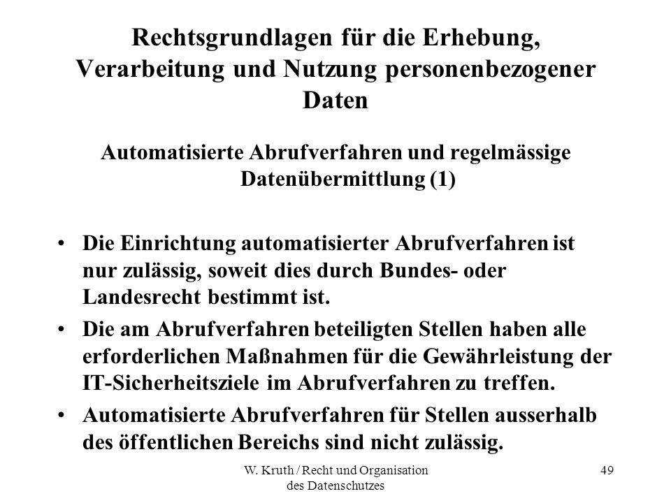 W. Kruth / Recht und Organisation des Datenschutzes 49 Rechtsgrundlagen für die Erhebung, Verarbeitung und Nutzung personenbezogener Daten Automatisie