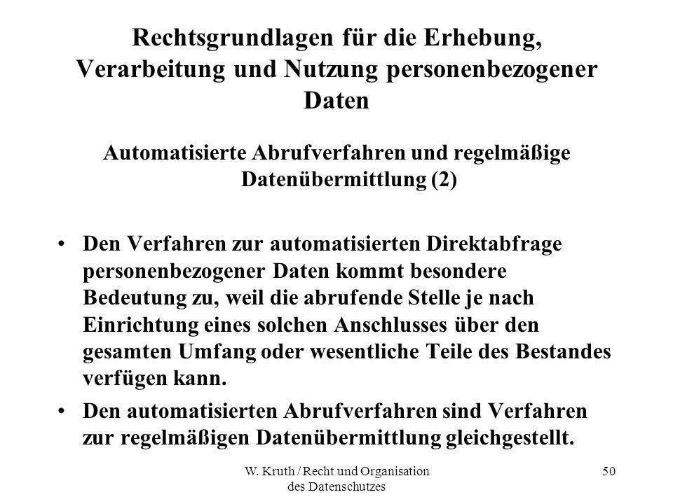 W. Kruth / Recht und Organisation des Datenschutzes 50 Rechtsgrundlagen für die Erhebung, Verarbeitung und Nutzung personenbezogener Daten Automatisie