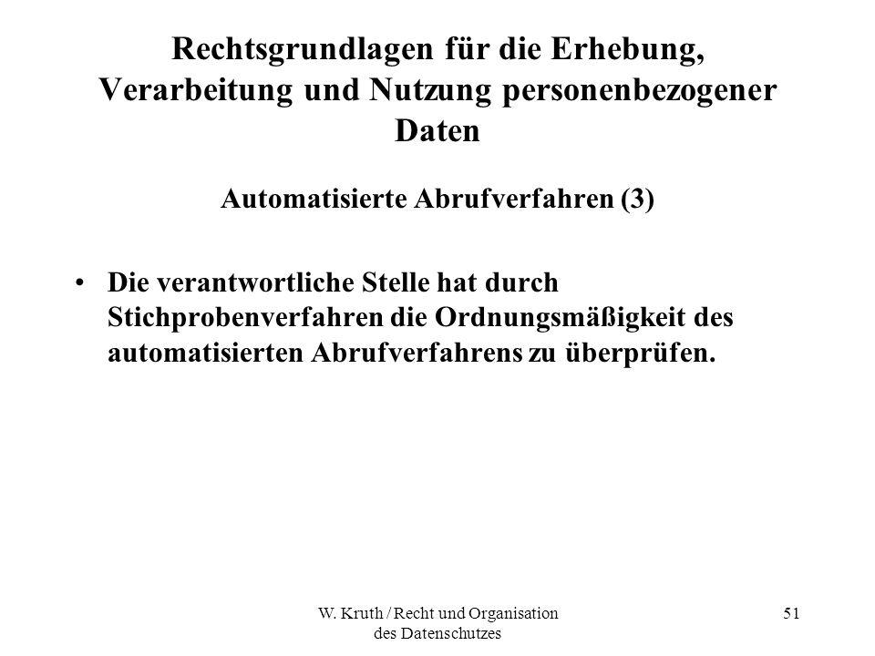 W. Kruth / Recht und Organisation des Datenschutzes 51 Rechtsgrundlagen für die Erhebung, Verarbeitung und Nutzung personenbezogener Daten Automatisie