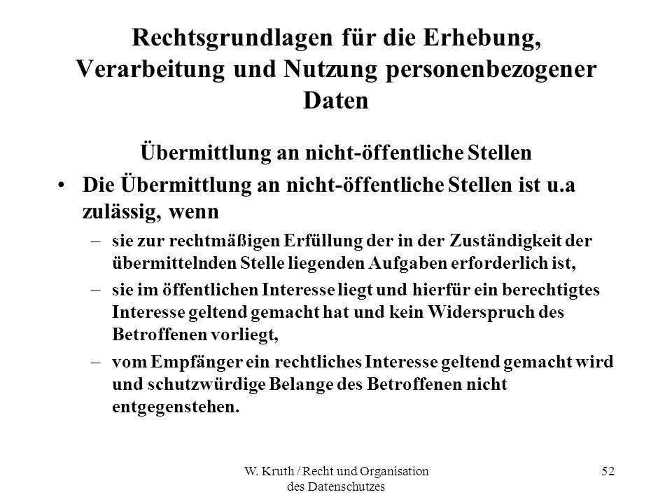 W. Kruth / Recht und Organisation des Datenschutzes 52 Rechtsgrundlagen für die Erhebung, Verarbeitung und Nutzung personenbezogener Daten Übermittlun