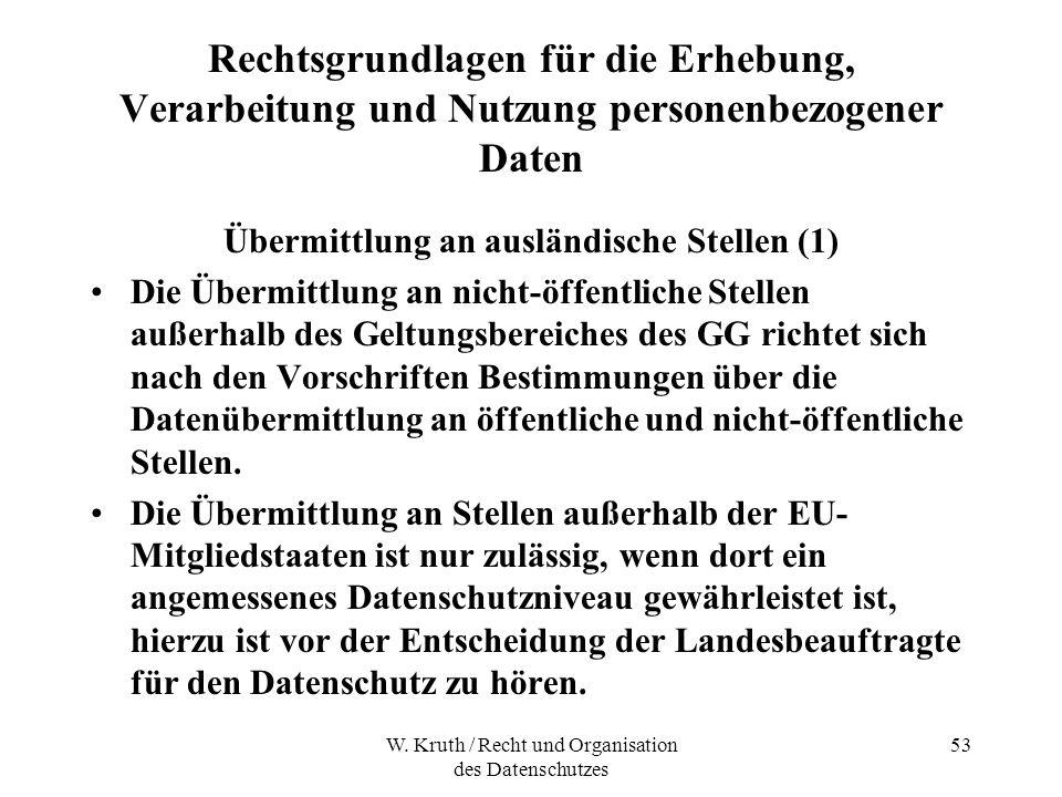 W. Kruth / Recht und Organisation des Datenschutzes 53 Rechtsgrundlagen für die Erhebung, Verarbeitung und Nutzung personenbezogener Daten Übermittlun