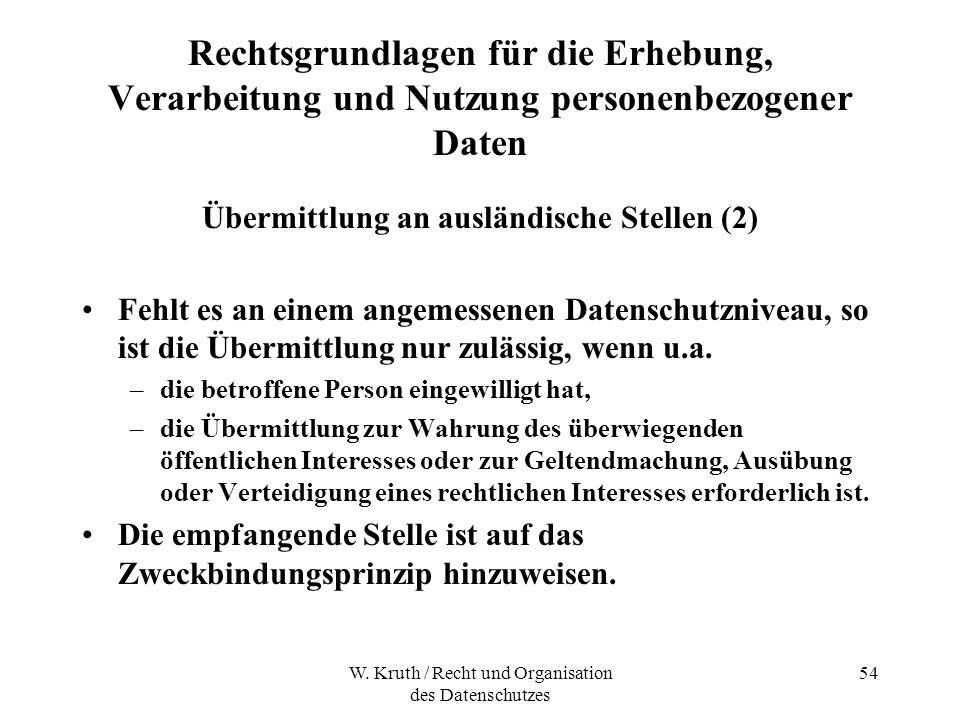 W. Kruth / Recht und Organisation des Datenschutzes 54 Rechtsgrundlagen für die Erhebung, Verarbeitung und Nutzung personenbezogener Daten Übermittlun