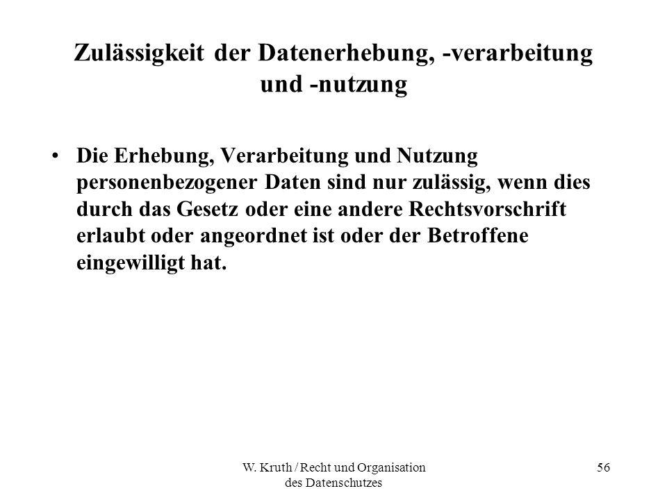 W. Kruth / Recht und Organisation des Datenschutzes 56 Zulässigkeit der Datenerhebung, -verarbeitung und -nutzung Die Erhebung, Verarbeitung und Nutzu
