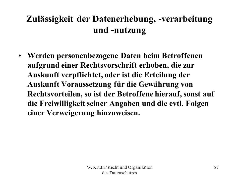 W. Kruth / Recht und Organisation des Datenschutzes 57 Zulässigkeit der Datenerhebung, -verarbeitung und -nutzung Werden personenbezogene Daten beim B