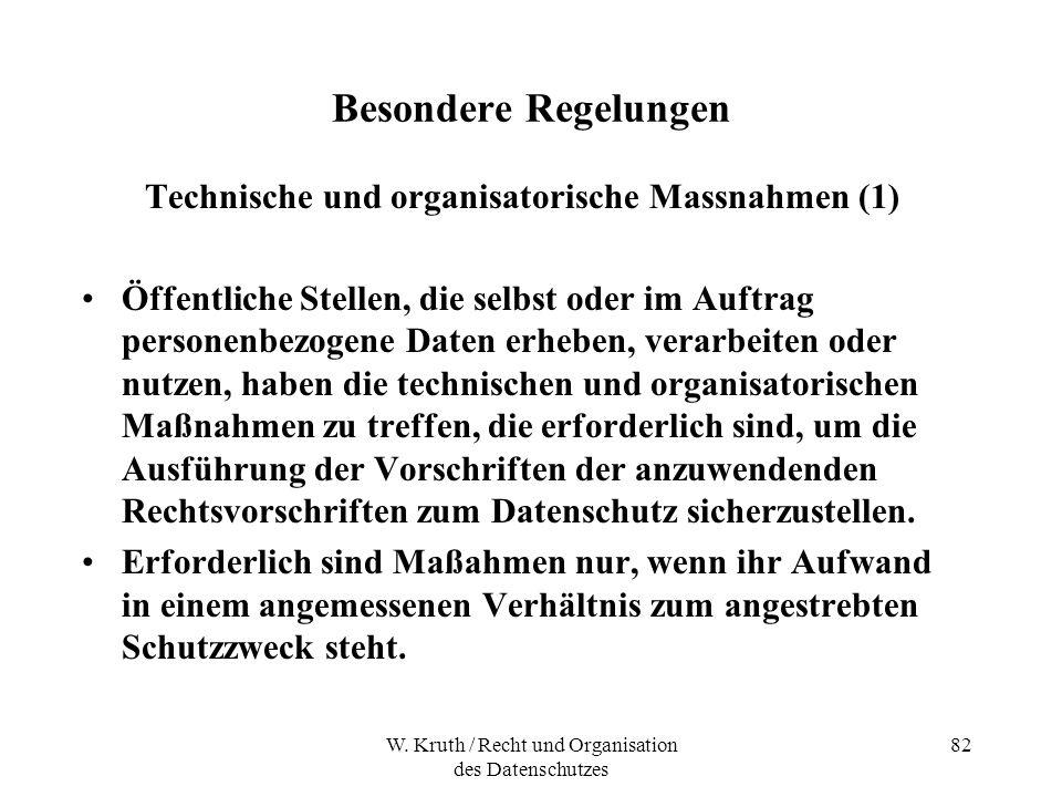 W. Kruth / Recht und Organisation des Datenschutzes 82 Besondere Regelungen Technische und organisatorische Massnahmen (1) Öffentliche Stellen, die se