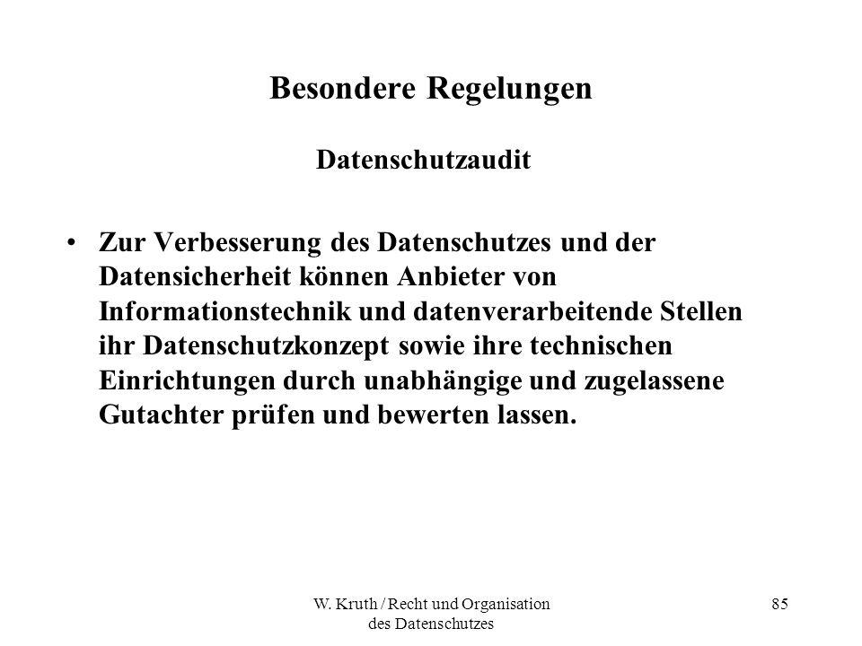 W. Kruth / Recht und Organisation des Datenschutzes 85 Besondere Regelungen Datenschutzaudit Zur Verbesserung des Datenschutzes und der Datensicherhei