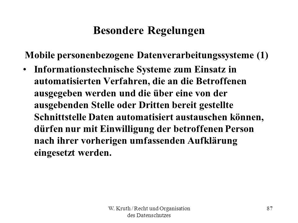 W. Kruth / Recht und Organisation des Datenschutzes 87 Besondere Regelungen Mobile personenbezogene Datenverarbeitungssysteme (1) Informationstechnisc