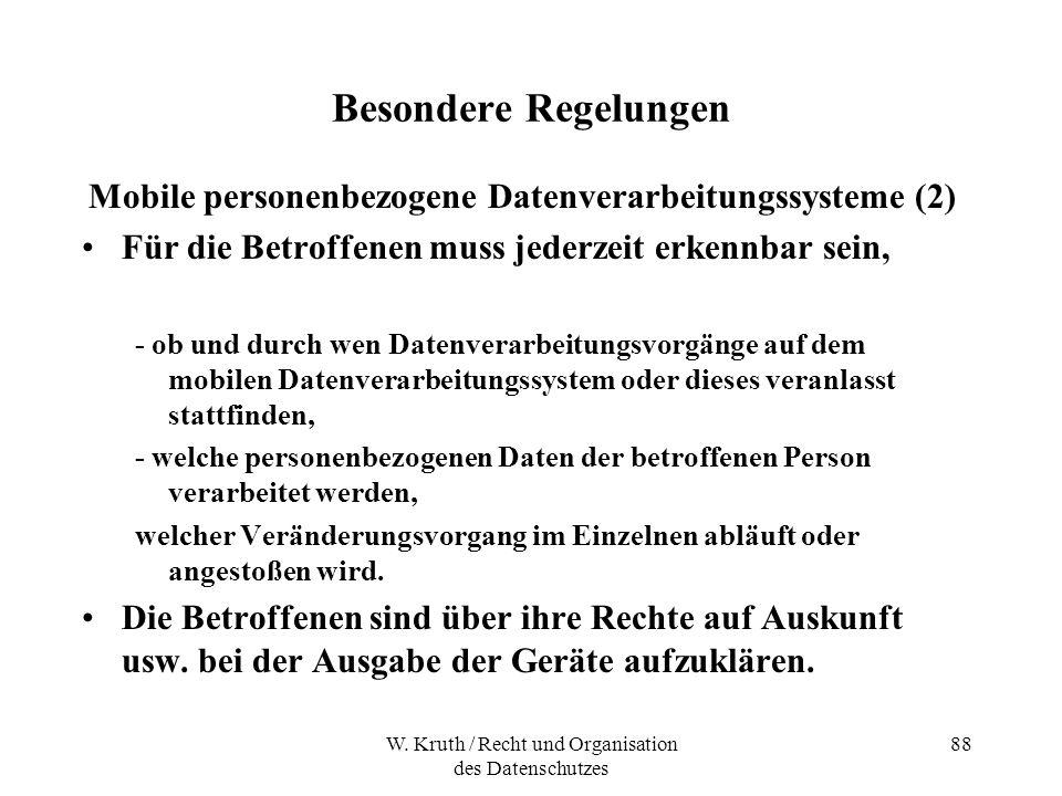 W. Kruth / Recht und Organisation des Datenschutzes 88 Besondere Regelungen Mobile personenbezogene Datenverarbeitungssysteme (2) Für die Betroffenen