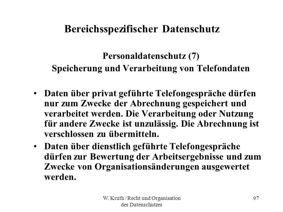 W. Kruth / Recht und Organisation des Datenschutzes 97 Bereichsspezifischer Datenschutz Personaldatenschutz (7) Speicherung und Verarbeitung von Telef