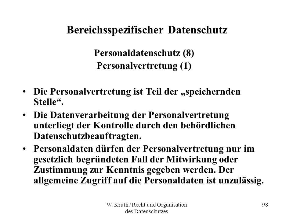 W. Kruth / Recht und Organisation des Datenschutzes 98 Bereichsspezifischer Datenschutz Personaldatenschutz (8) Personalvertretung (1) Die Personalver