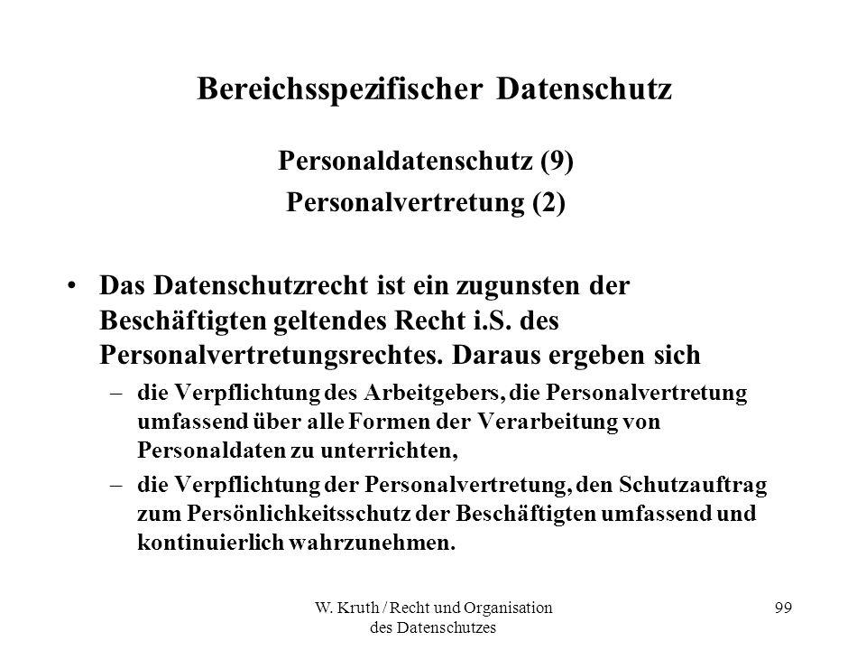 W. Kruth / Recht und Organisation des Datenschutzes 99 Bereichsspezifischer Datenschutz Personaldatenschutz (9) Personalvertretung (2) Das Datenschutz