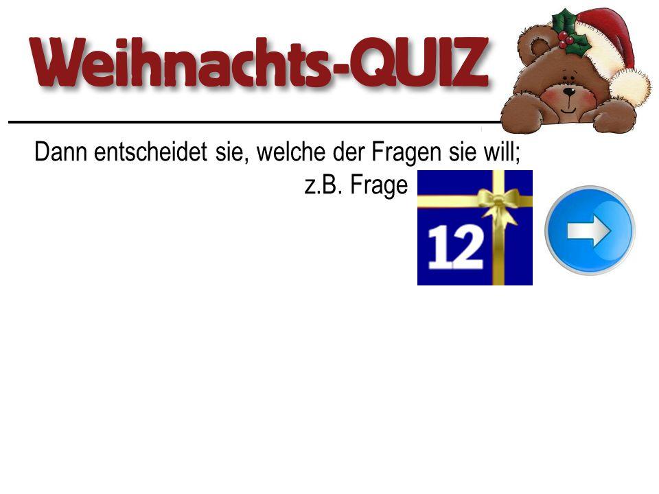 Kann die Gruppe die Frage richtig beantworten, erhält sie die entsprechende Punktzahl.