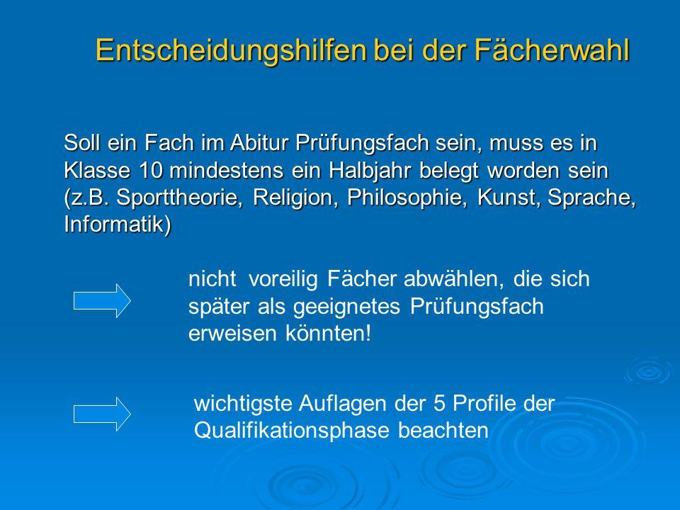 Wichtigste Auflagen in der Profiloberstufe und ihre Bedeutung bei der Fächerwahl in Kl.10 A.
