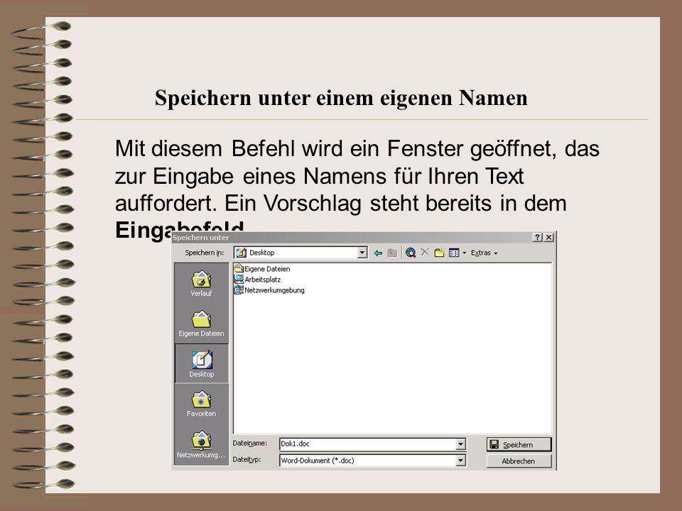 Mit diesem Befehl wird ein Fenster geöffnet, das zur Eingabe eines Namens für Ihren Text auffordert.