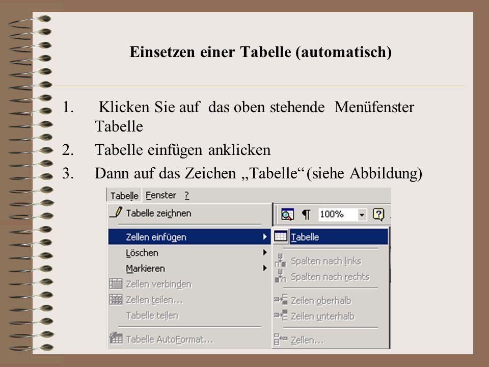 Einsetzen einer Tabelle (automatisch) 1.