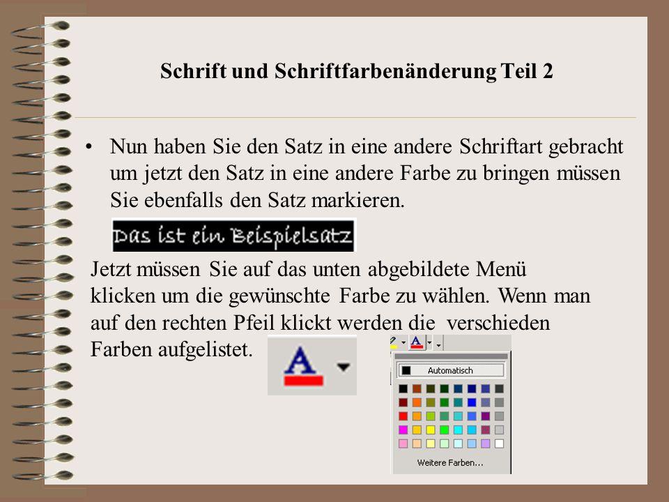 Schrift und Schriftfarbenänderung Teil 2 Nun haben Sie den Satz in eine andere Schriftart gebracht um jetzt den Satz in eine andere Farbe zu bringen müssen Sie ebenfalls den Satz markieren.