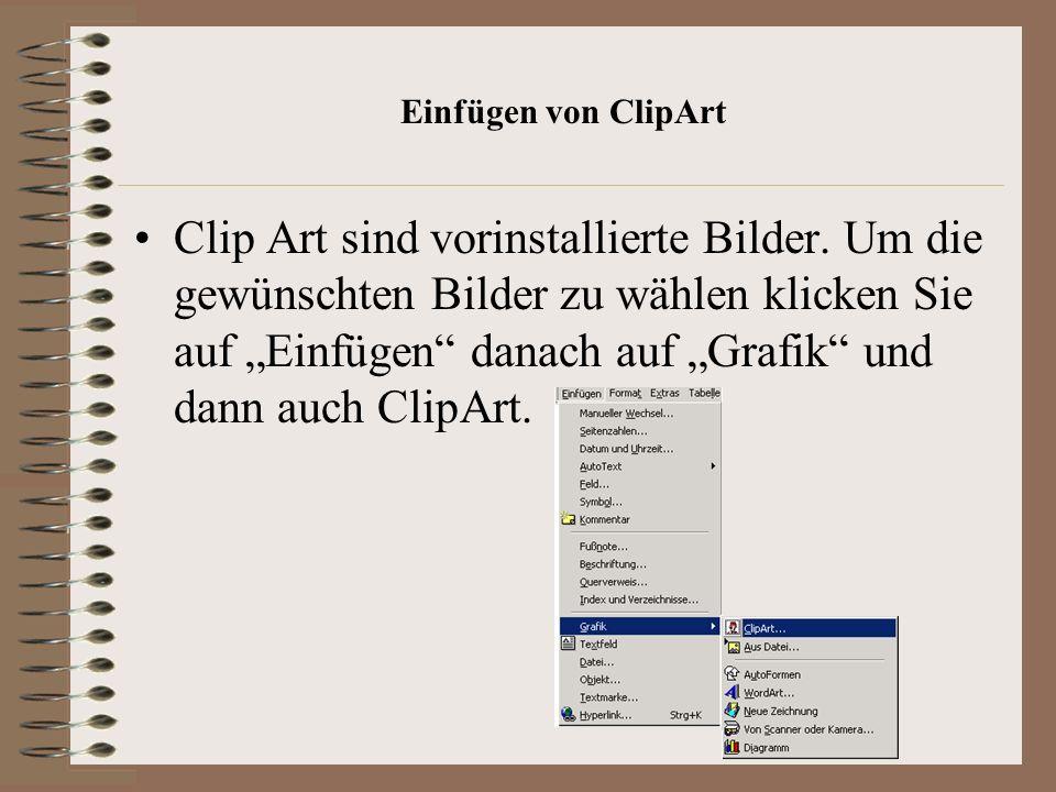 Einfügen von ClipArt Clip Art sind vorinstallierte Bilder.
