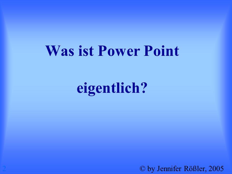 Power Point ist ein Programm, mit dem man jemanden Informationen in einer Präsentation nahe bringen kann, indem man die verschiedenen Effekte voll ausnutzt.
