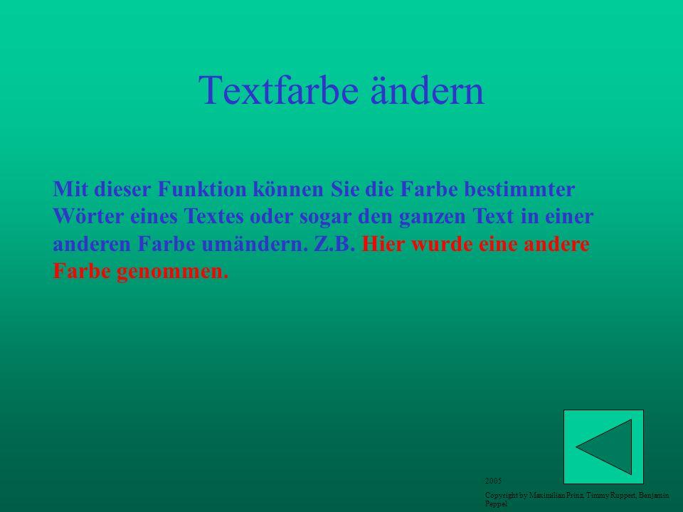 Textfarbe ändern Mit dieser Funktion können Sie die Farbe bestimmter Wörter eines Textes oder sogar den ganzen Text in einer anderen Farbe umändern. Z