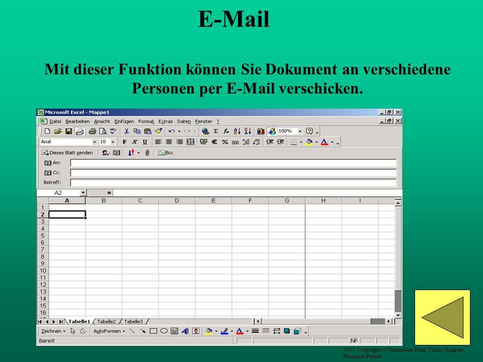 E-Mail Mit dieser Funktion können Sie Dokument an verschiedene Personen per E-Mail verschicken. 2005 Copyright by Maximilian Prinz, Timmy Ruppert, Ben
