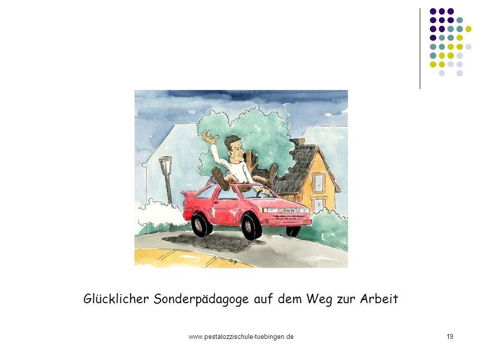 www.pestalozzischule-tuebingen.de19 Glücklicher Sonderpädagoge auf dem Weg zur Arbeit