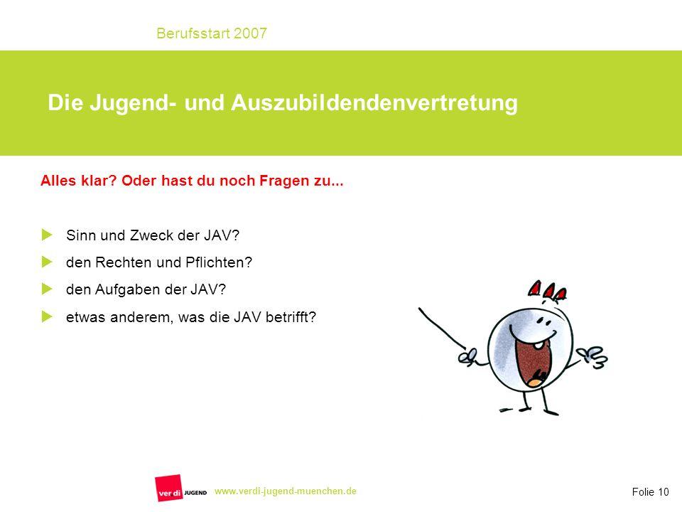 Folie 10 Berufsstart 2007 www.verdi-jugend-muenchen.de Alles klar.