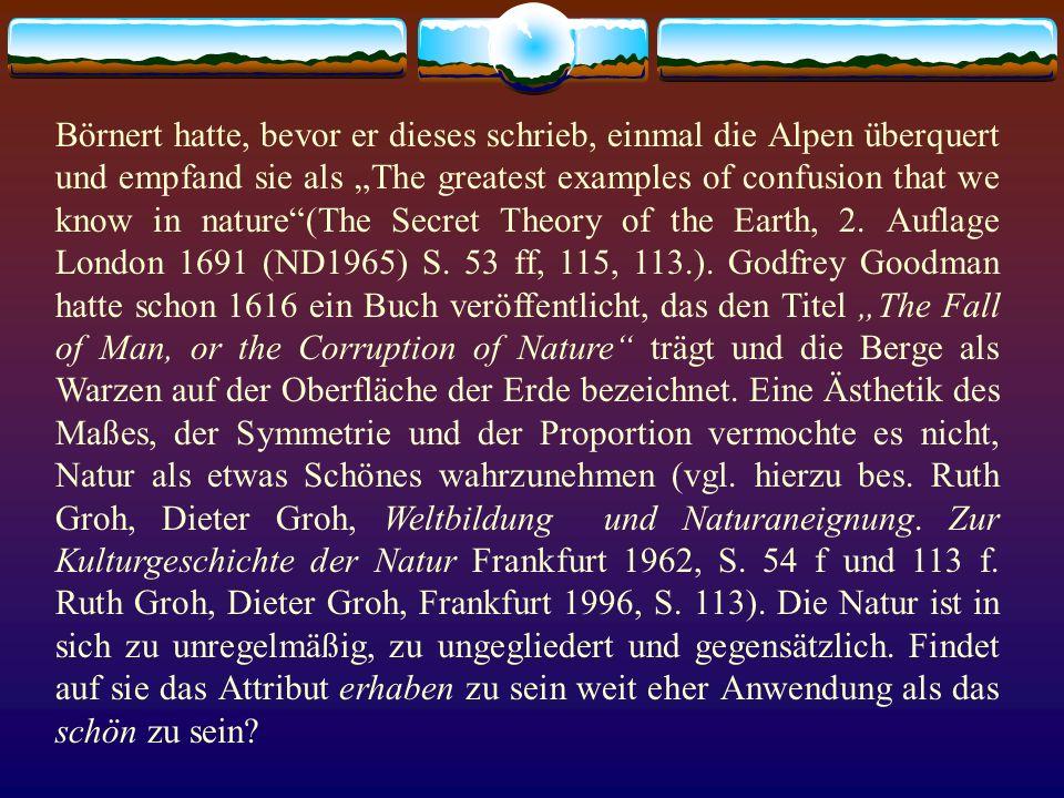 Börnert hatte, bevor er dieses schrieb, einmal die Alpen überquert und empfand sie als The greatest examples of confusion that we know in nature(The S