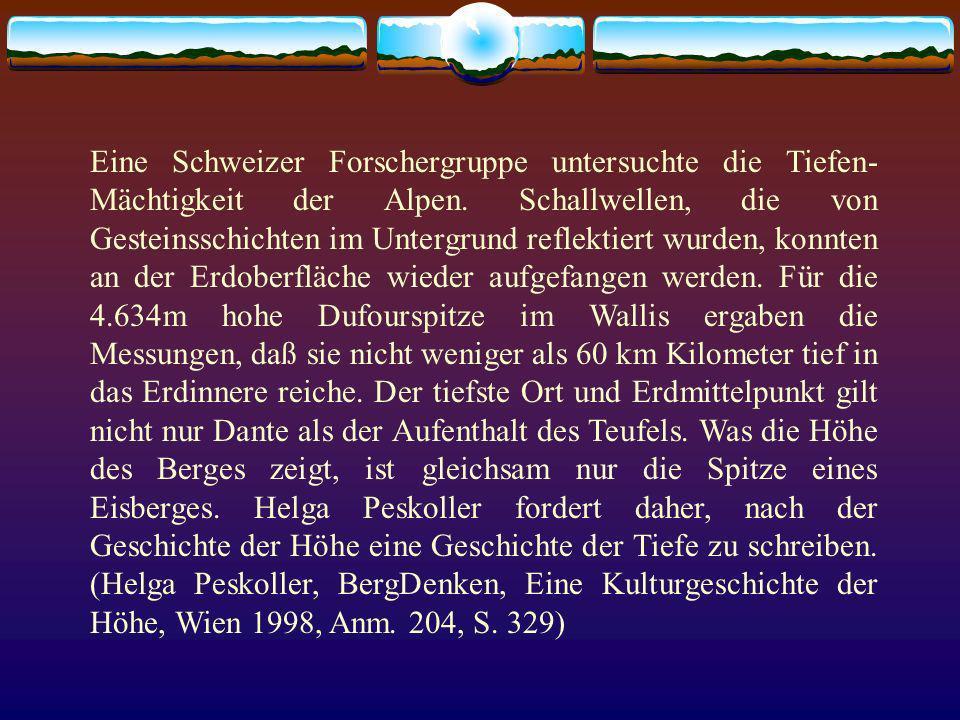 Eine Schweizer Forschergruppe untersuchte die Tiefen- Mächtigkeit der Alpen. Schallwellen, die von Gesteinsschichten im Untergrund reflektiert wurden,