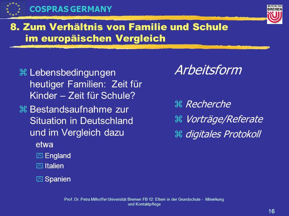 COSPRAS GERMANY Prof. Dr. Petra Milhoffer Universität Bremen FB 12: Eltern in der Grundschule - Mitwirkung und Kontaktpflege 16 8. Zum Verhältnis von