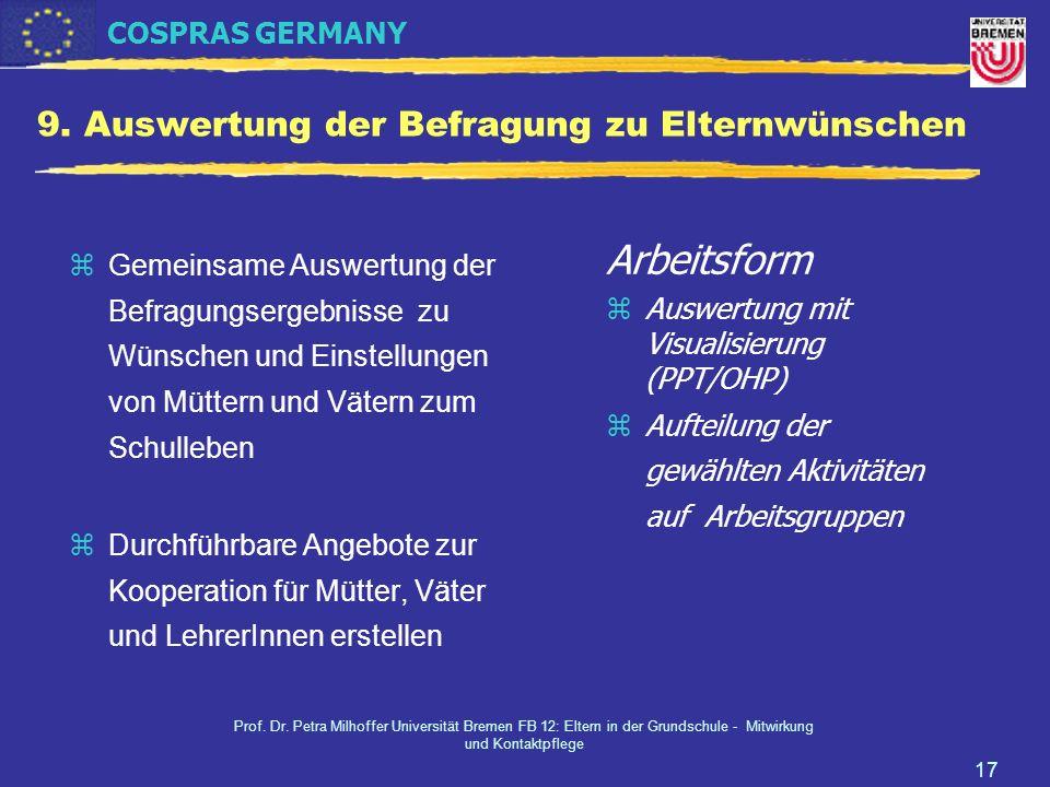 COSPRAS GERMANY Prof. Dr. Petra Milhoffer Universität Bremen FB 12: Eltern in der Grundschule - Mitwirkung und Kontaktpflege 17 9. Auswertung der Befr