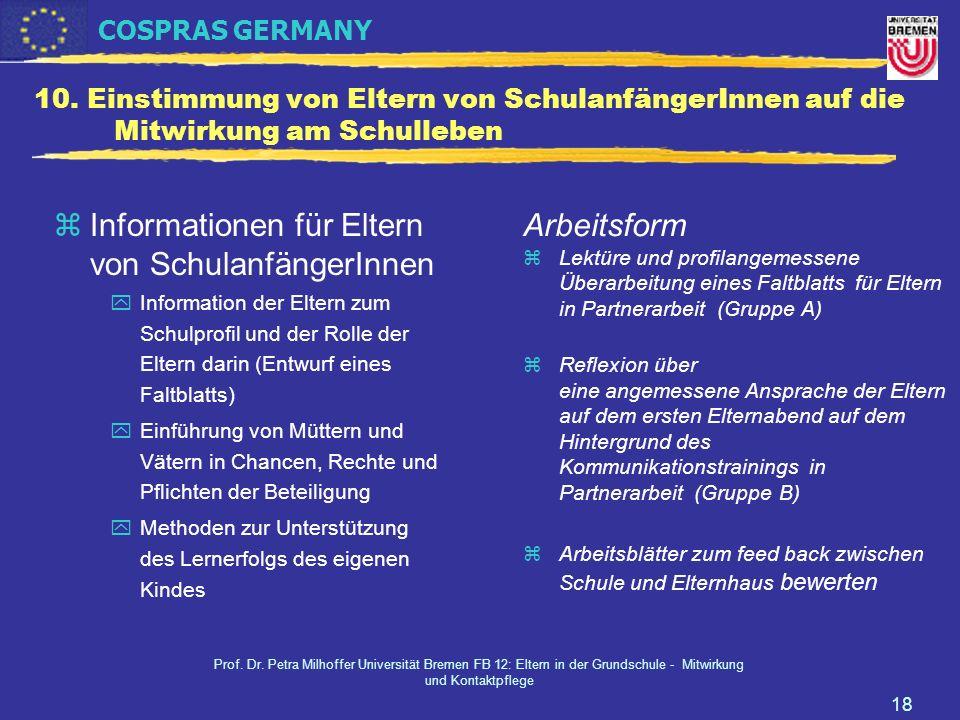 COSPRAS GERMANY Prof. Dr. Petra Milhoffer Universität Bremen FB 12: Eltern in der Grundschule - Mitwirkung und Kontaktpflege 18 10. Einstimmung von El