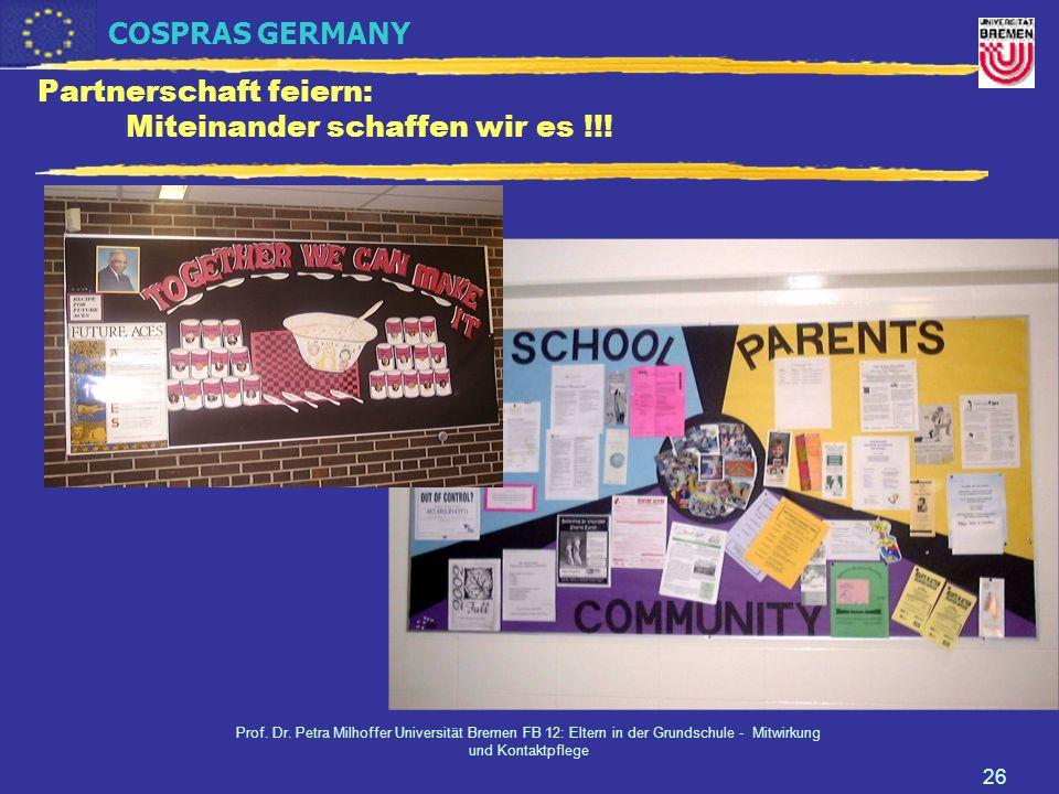COSPRAS GERMANY Prof. Dr. Petra Milhoffer Universität Bremen FB 12: Eltern in der Grundschule - Mitwirkung und Kontaktpflege 26 Partnerschaft feiern: