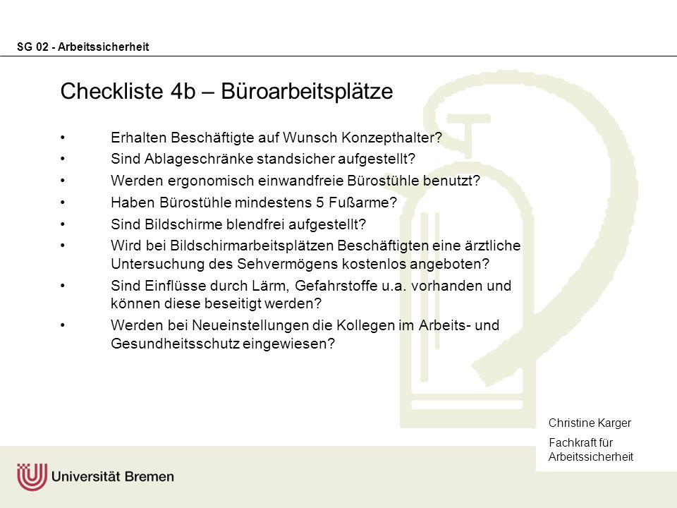SG 02 - Arbeitssicherheit Checkliste 4b – Büroarbeitsplätze Erhalten Beschäftigte auf Wunsch Konzepthalter? Sind Ablageschränke standsicher aufgestell