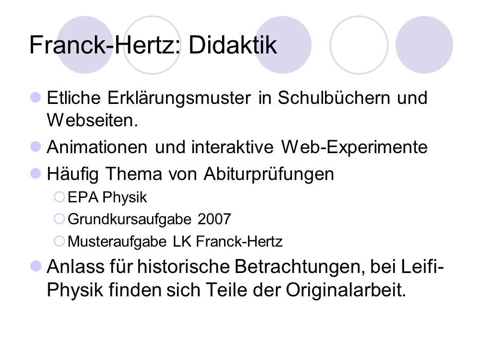 Franck-Hertz: Didaktik Etliche Erklärungsmuster in Schulbüchern und Webseiten.
