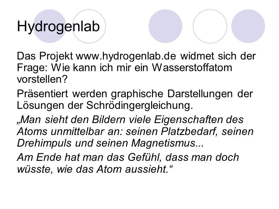 Hydrogenlab Das Projekt www.hydrogenlab.de widmet sich der Frage: Wie kann ich mir ein Wasserstoffatom vorstellen.