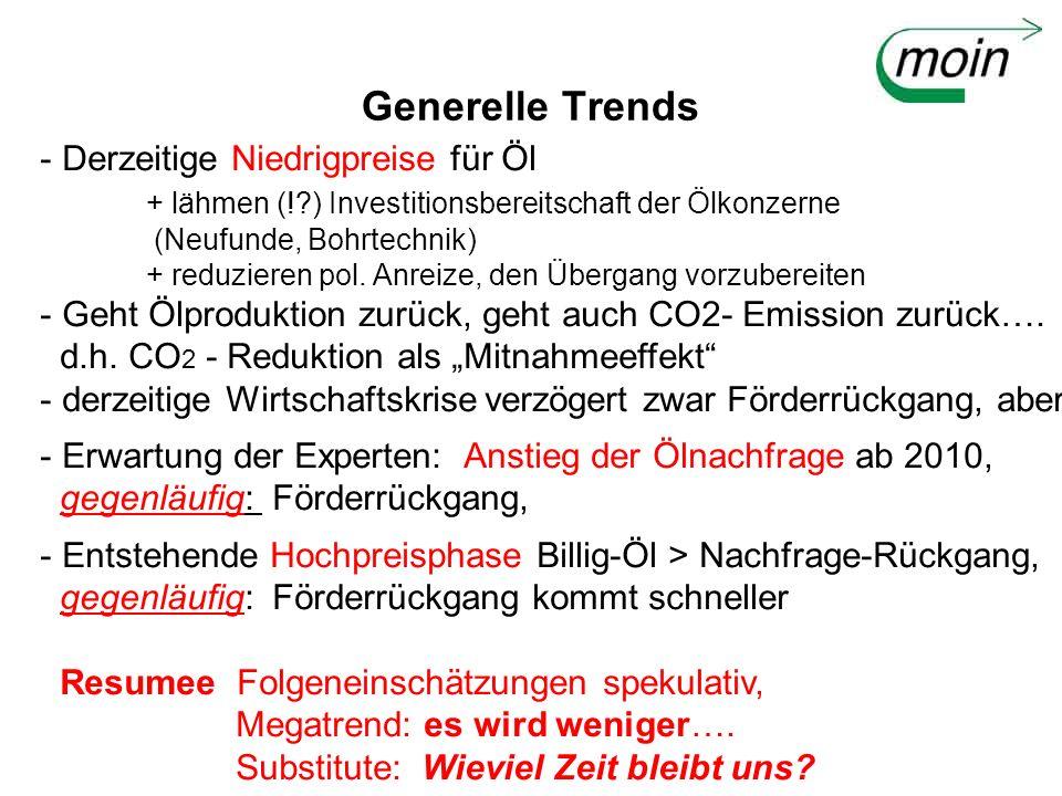 Generelle Trends - Derzeitige Niedrigpreise für Öl + lähmen (!?) Investitionsbereitschaft der Ölkonzerne (Neufunde, Bohrtechnik) + reduzieren pol. Anr