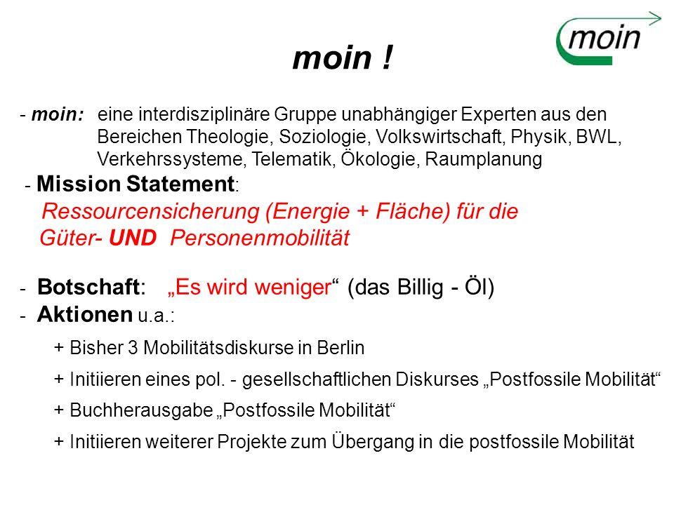 moin ! - moin: eine interdisziplinäre Gruppe unabhängiger Experten aus den Bereichen Theologie, Soziologie, Volkswirtschaft, Physik, BWL, Verkehrssyst
