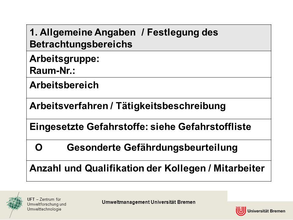 UFT – Zentrum für Umweltforschung und Umwelttechnologie Umweltmanagement Universität Bremen 1. Allgemeine Angaben / Festlegung des Betrachtungsbereich