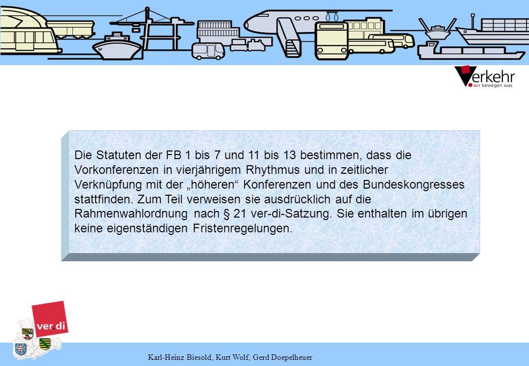 Karl-Heinz Biesold, Kurt Wolf, Gerd Doepelheuer 5.2 Landesbezirksfachbereichskonferenz Die Landesbezirksfachbereichskonferenz ist das höchste Organ im Fachbereich auf Landesbezirksebenen und findet mindestens alle 4 Jahre statt.