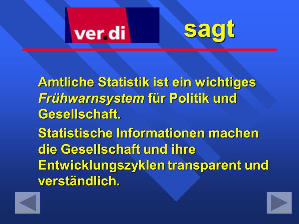 sagt Amtliche Statistik ist ein wichtiges Frühwarnsystem Frühwarnsystem für Politik und Gesellschaft.