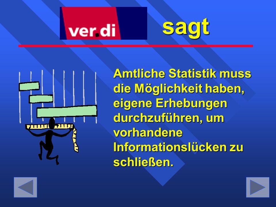 Amtliche Statistik muss die Möglichkeit haben, eigene Erhebungen durchzuführen, um vorhandene Informationslücken zu schließen.