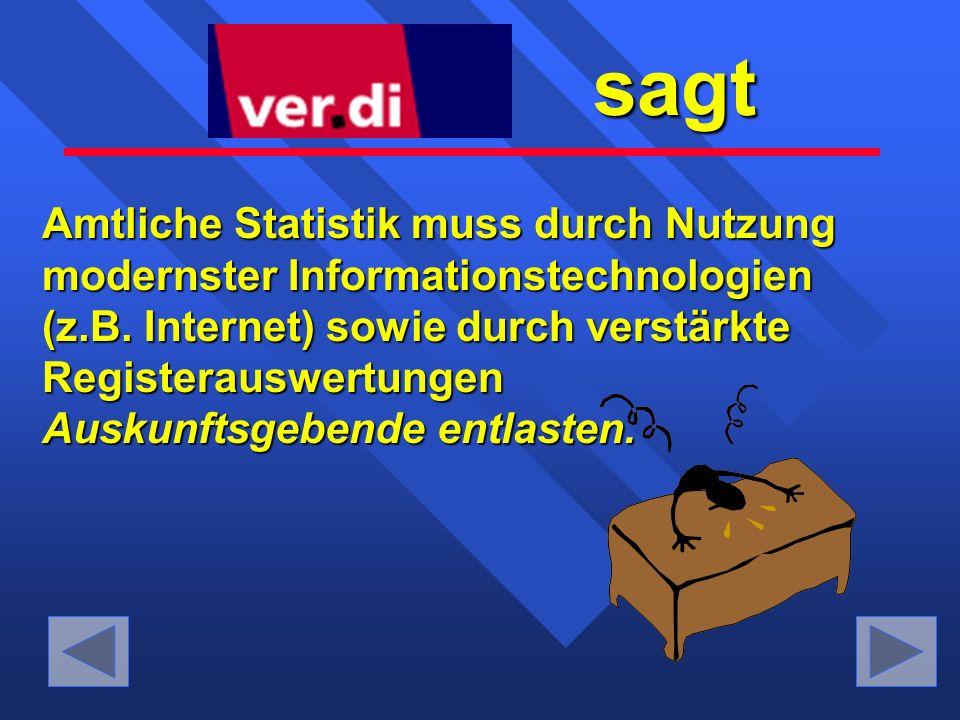 Amtliche Statistik muss durch Nutzung modernster Informationstechnologien (z.B.