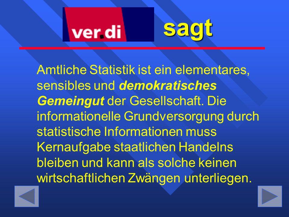 sagt Amtliche Statistik muss als ein der Pressefreiheit gleichzusetzendes Element der Informationsfreiheit wahrgenommen werden.