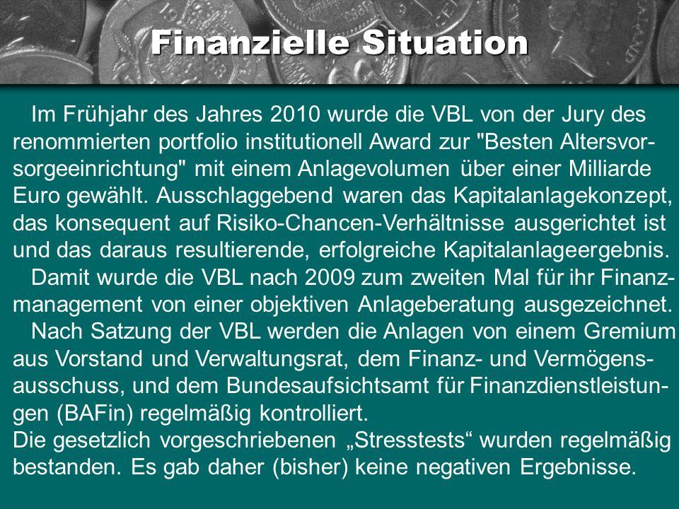 Finanzielle Situation Im Frühjahr des Jahres 2010 wurde die VBL von der Jury des renommierten portfolio institutionell Award zur