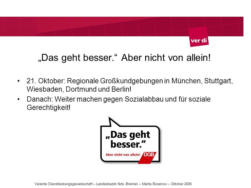 Das geht besser. Aber nicht von allein! 21. Oktober: Regionale Großkundgebungen in München, Stuttgart, Wiesbaden, Dortmund und Berlin! Danach: Weiter