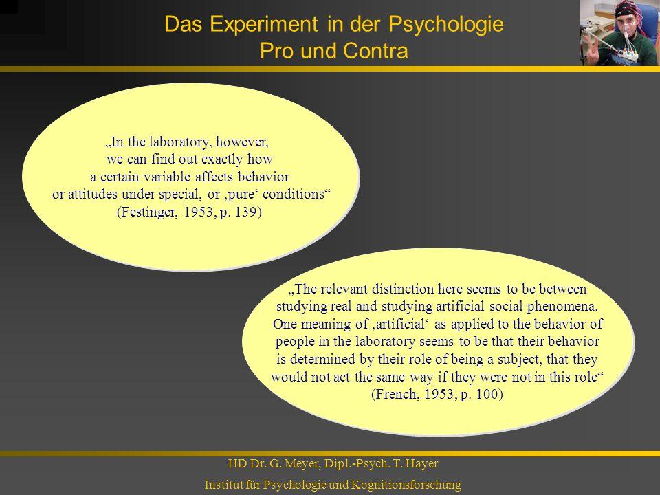 Das Experiment in der Psychologie Pro und Contra HD Dr. G. Meyer, Dipl.-Psych. T. Hayer Institut für Psychologie und Kognitionsforschung In the labora