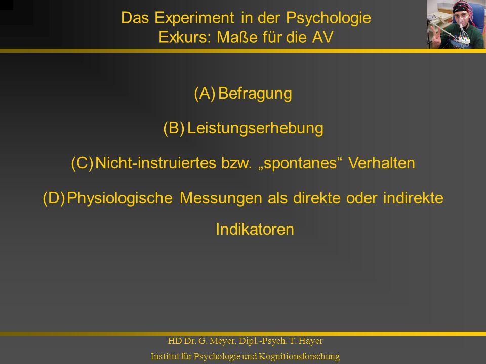 Das Experiment in der Psychologie Exkurs: Maße für die AV HD Dr. G. Meyer, Dipl.-Psych. T. Hayer Institut für Psychologie und Kognitionsforschung (A)B