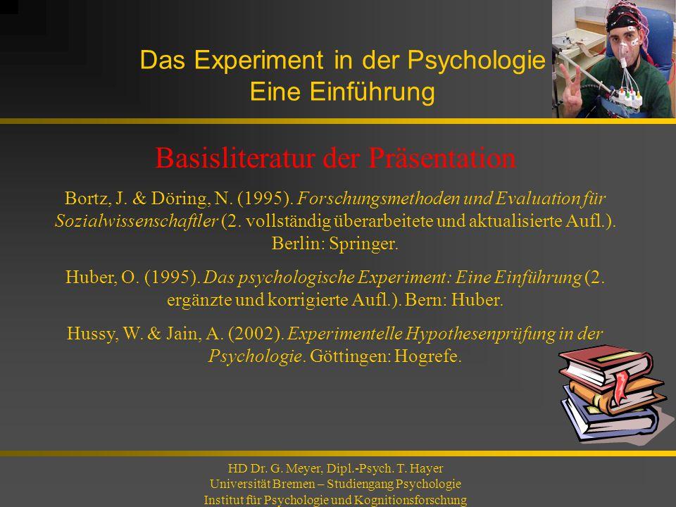 Das Experiment in der Psychologie Eine Einführung HD Dr. G. Meyer, Dipl.-Psych. T. Hayer Universität Bremen – Studiengang Psychologie Institut für Psy
